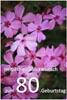 Karte mit Blumen zum 80. Geburtstag zum Ausdrucken