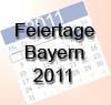 Feiertage 2011 Bayern - arbeitsfreite Tage