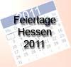 Feiertage 2011 Hessen - arbeitsfreie Tage