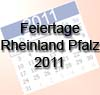 Feiertage 2011 Rheinland-Pfalz - freie Tage