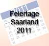 Feiertage 2011 im Saarland - arbeitsfreie Feiertage