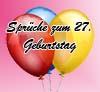Geburtstagssprüche zum 27igsten