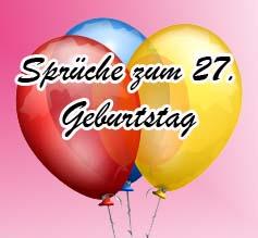 Sprüche zum 27. Geburtstag