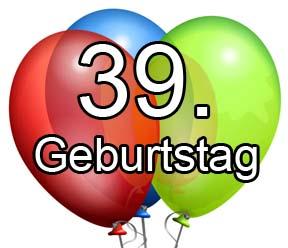 39 Geburtstag Sprüche Glückwünsache Zum 39igsten