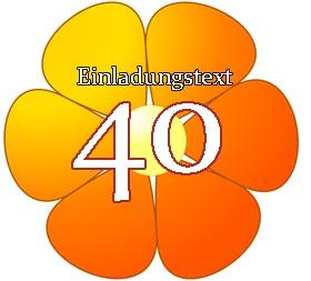 Einladungstext zum 40. Geburtstag