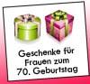 Geburtstagsgeschenke für Frauen zum 70ten